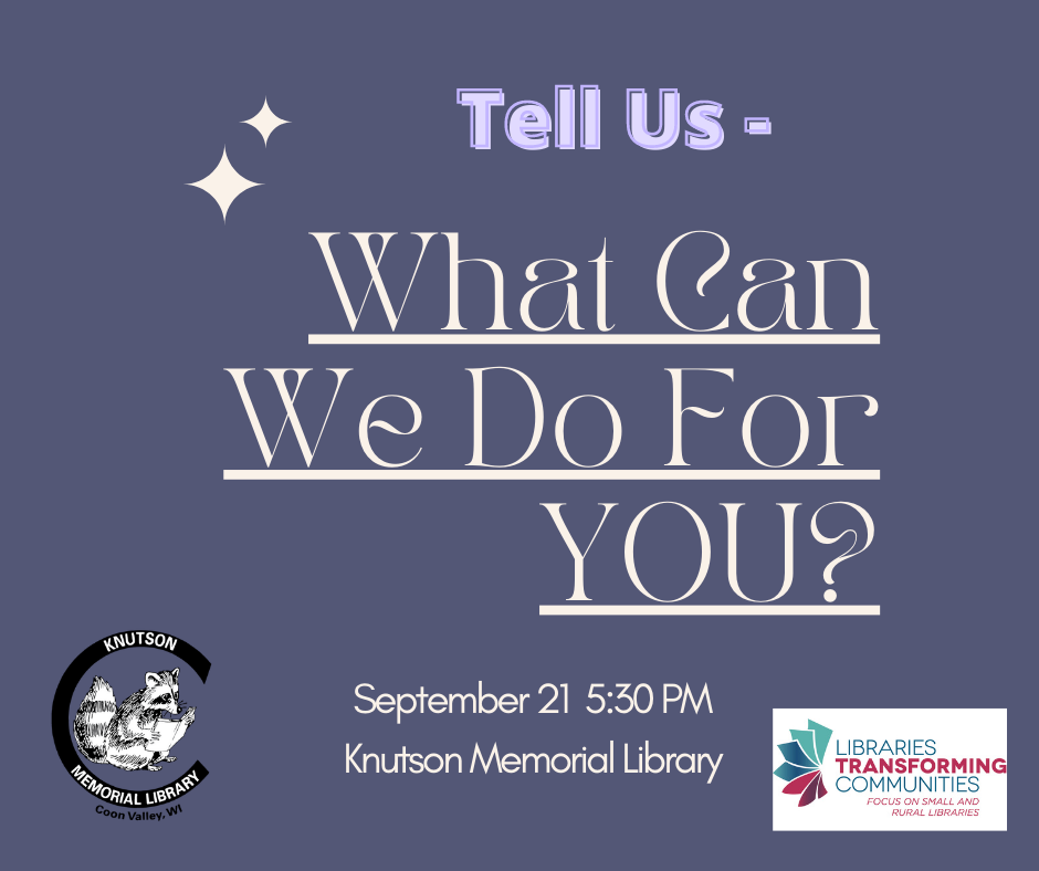 Tell Us – What Can the Library Provide For YOU?